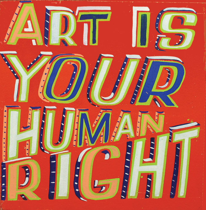 Art Is Your Human Right (2015). The show of the same title ran at the William Morris Gallery, Walthamstow from October 2015 to January 2016. Photo Credit: Courtesy Of the Artist