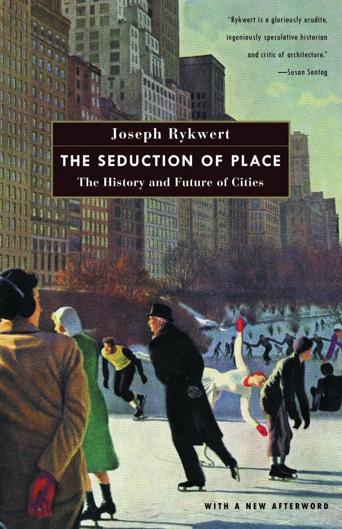 Holt's recommended book is The Seduction of Place by Joseph Rykwert