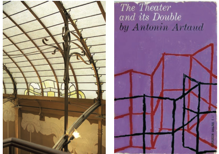 Victor Horta's house in Brussels.  Far right Antonin Artaud has been an inspiration
