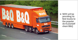 MAN will be providing its first trucks to the popular do-it-yourself chain B&Q