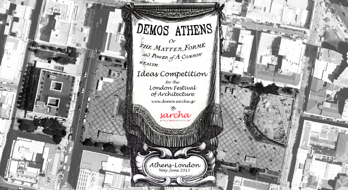 The London Festival of Architecture 2013 hosted SARCHA's open call for ideas for Athens City Hall