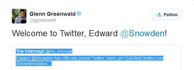 Glenn Greenwald welcomes Edward Snowden to Twitter.