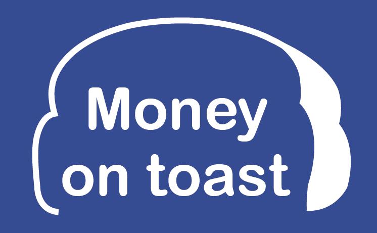 Money on Toast